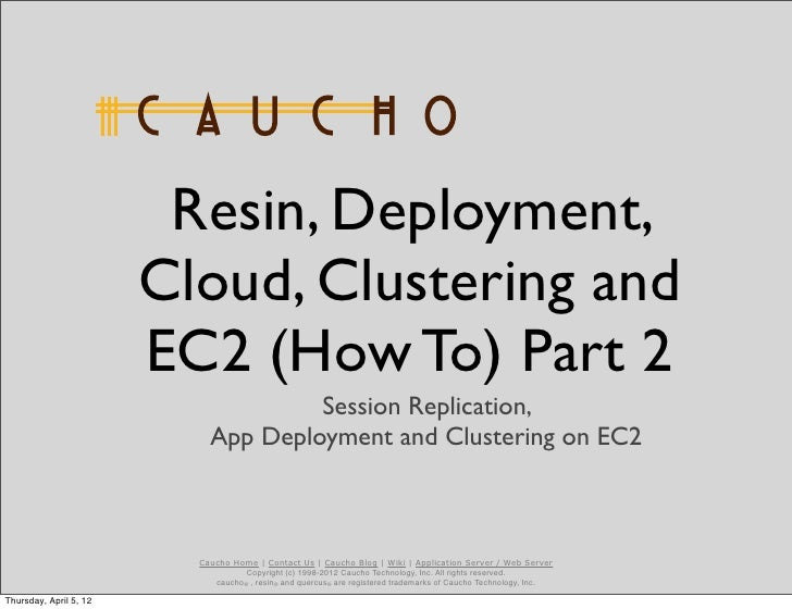 Resin, Deployment,                        Cloud, Clustering and                        EC2 (How To) Part 2                ...