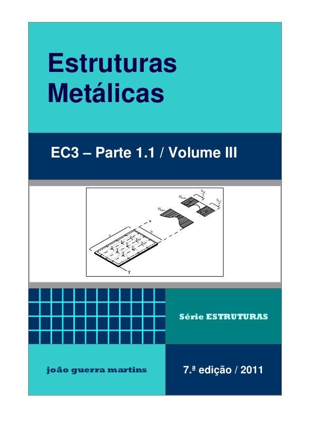 EstruturasMetálicasEC3 – Parte 1.1 / Volume IIISérie ESTRUTURASjoão guerra martins 7.ª edição / 2011babef2ef2σmaxbσmax