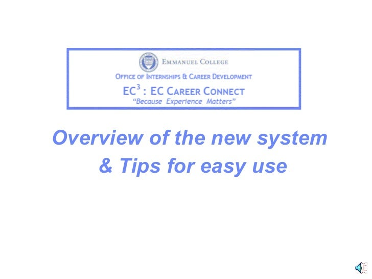 Overview of the new system  & Tips for easy use