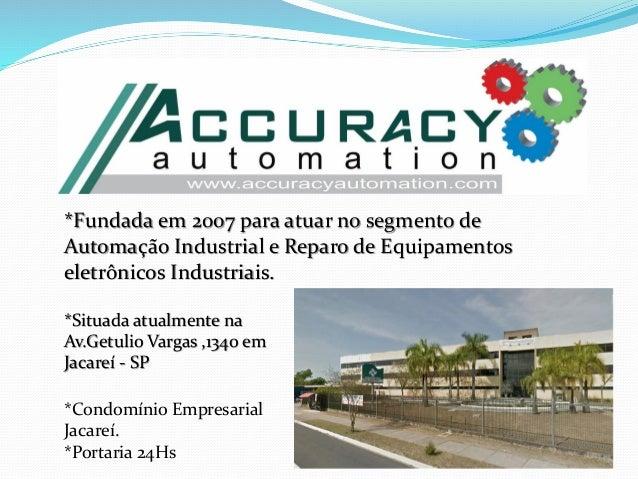 *Fundada em 2007 para atuar no segmento de Automação Industrial e Reparo de Equipamentos eletrônicos Industriais. *Situada...