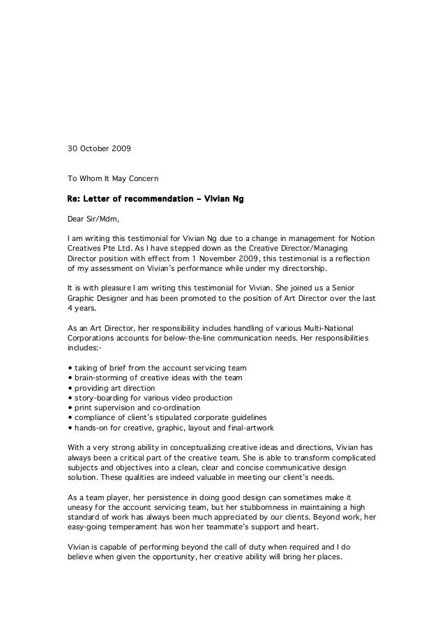 30 October 2009 To Whom It May Concern Re: Letter of recommendation – Vivian Ng Dear Sir/Mdm, I am writing this testimonia...