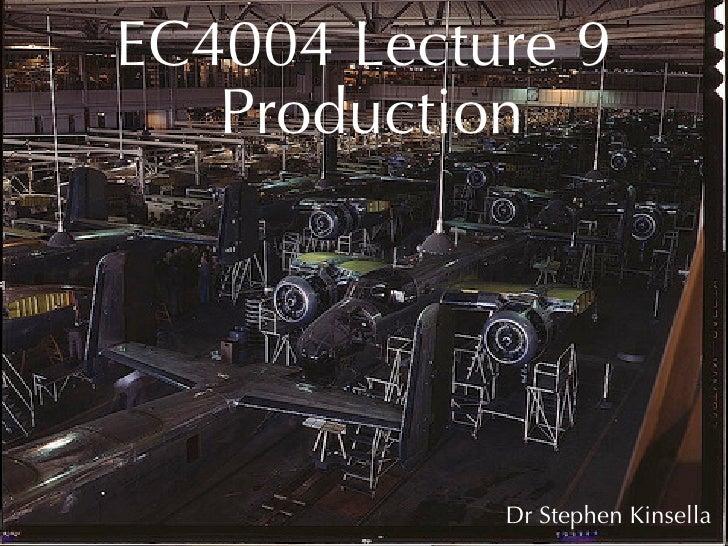 EC4004 Lecture 9    Production                 Dr Stephen Kinsella