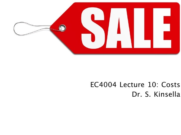 EC4004 Lecture10: Costs