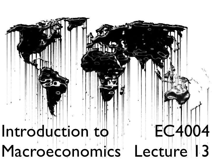 Text     Introduction to  EC4004 Macroeconomics Lecture 13
