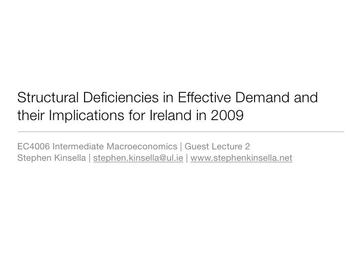 Structural Deficiencies in Effective Demand and their Implications for Ireland in 2009 EC4006 Intermediate Macroeconomics |...