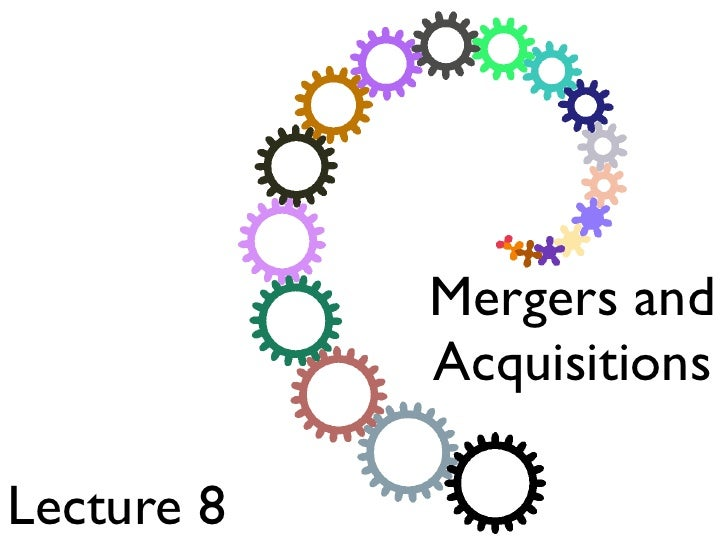 Mergers and             Acquisitions  Lecture 8