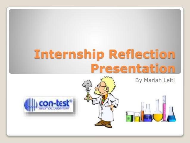 Internship Reflection Presentation By Mariah Leitl