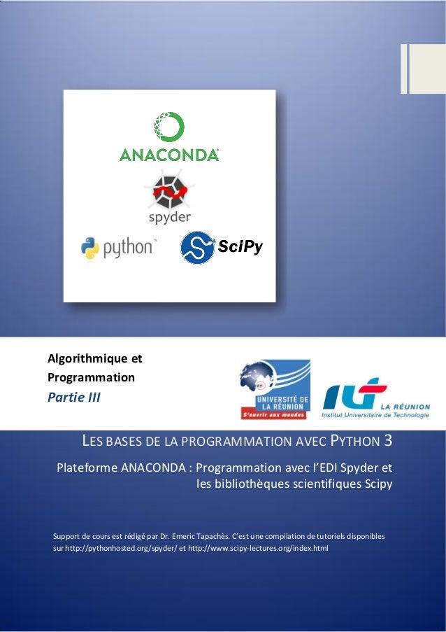 LES BASES DE LA PROGRAMMATION AVEC PYTHON 3 Plateforme ANACONDA : Programmation avec l'EDI Spyder et les bibliothèques sci...