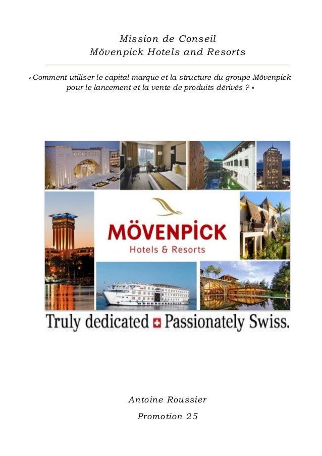 Antoine Roussier Promotion 25 Mission de Conseil Mövenpick Hotels and Resorts « Comment utiliser le capital marque et la s...