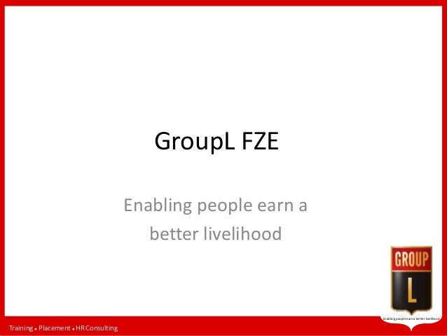 Training  Placement  HRConsulting Enabling people earn a better livelihood GroupL FZE Enabling people earn a better live...