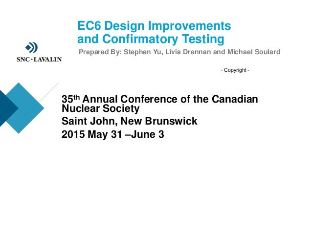 - Copyright - EC6 Design Improvements and Confirmatory Testing Prepared By: Stephen Yu, Livia Drennan and Michael Soulard ...