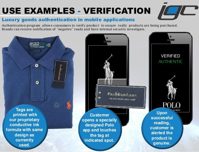 USE EXAMPLES - VERIFICATION Luxury goods authentication in mobile applications Authentication program allows consumers to ...