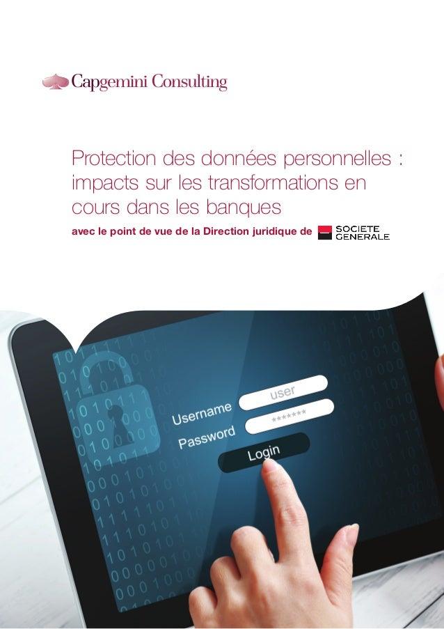 Protection des données personnelles : impacts sur les transformations en cours dans les banques avec le point de vue de la...