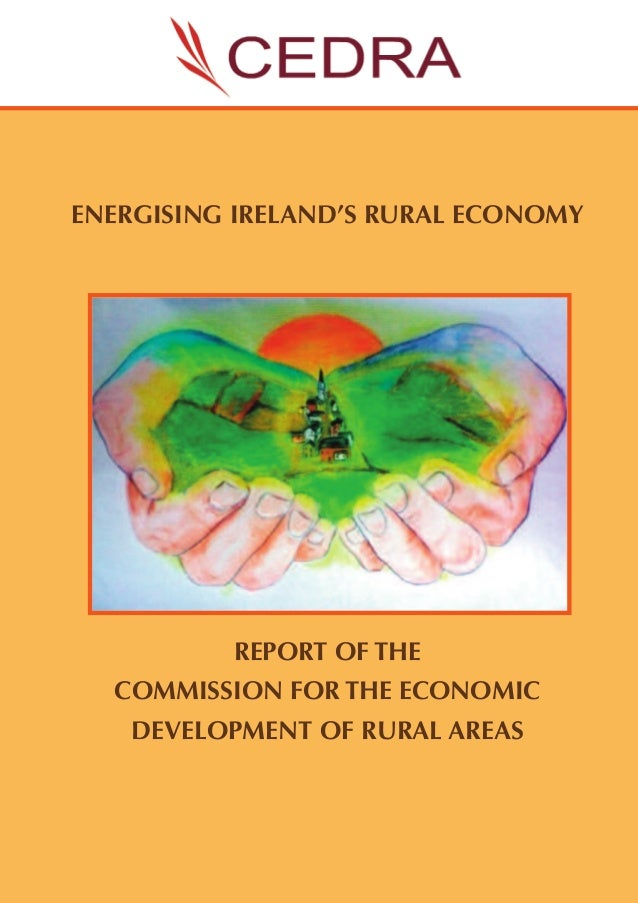 ENERGISING IRELAND'S RURAL ECONOMY REPORT OF THE COMMISSION FOR THE ECONOMIC DEVELOPMENT OF RURAL AREAS