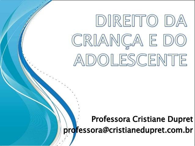 Professora Cristiane Dupretprofessora@cristianedupret.com.br