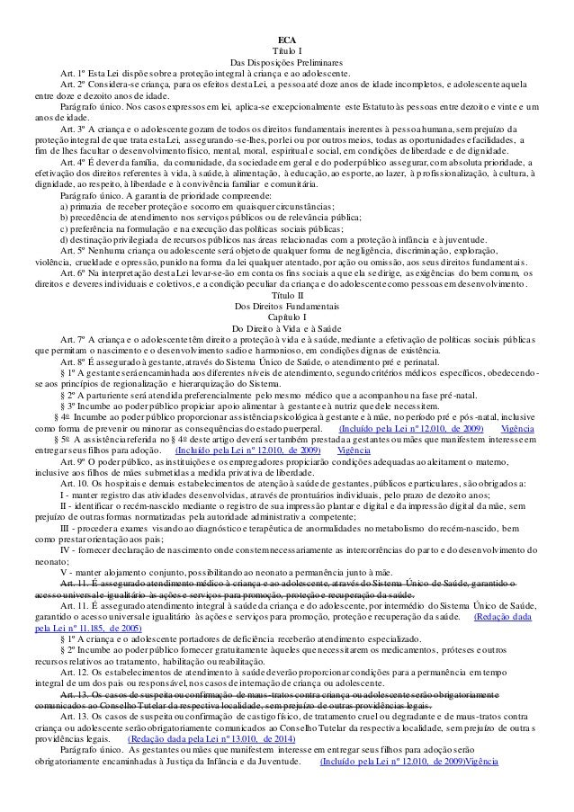 ECA Título I Das Disposições Preliminares Art. 1º Esta Lei dispõe sobre a proteção integral à criança e ao adolescente. Ar...