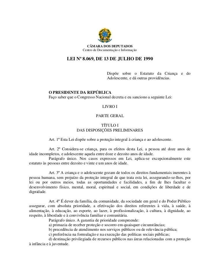 CÂMARA DOS DEPUTADOS                                Centro de Documentação e Informação                      LEI Nº 8.069,...