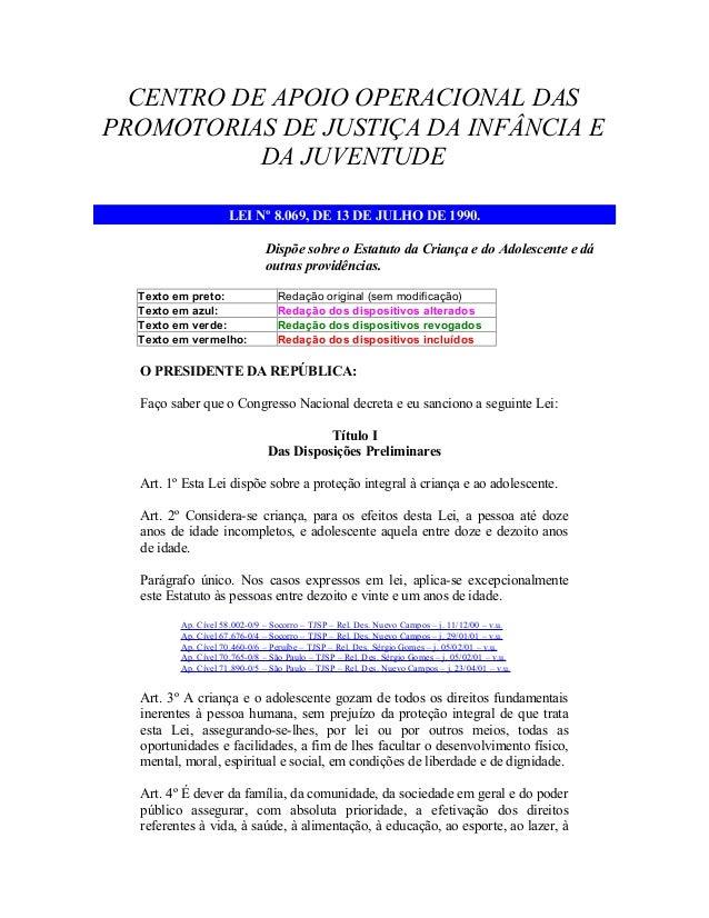 CENTRO DE APOIO OPERACIONAL DAS PROMOTORIAS DE JUSTIÇA DA INFÂNCIA E DA JUVENTUDE LEI Nº 8.069, DE 13 DE JULHO DE 1990. Di...