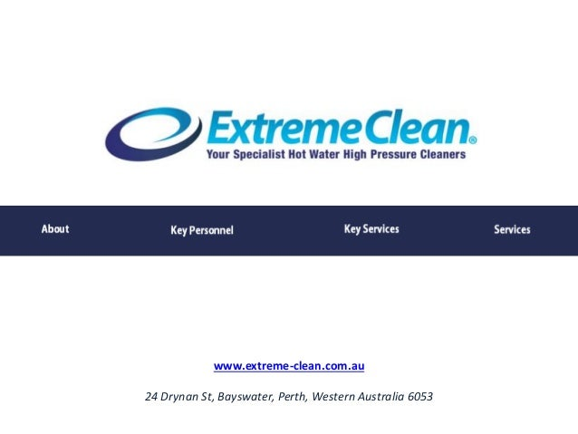 www.extreme-clean.com.au 24 Drynan St, Bayswater, Perth, Western Australia 6053 ECA Extreme Clean Australia Your Specialis...