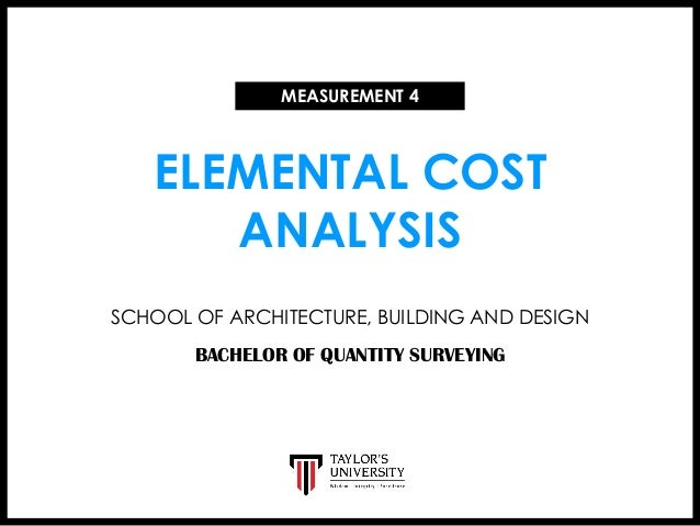 elemental cost analysis Quantity surveying and cost consulting services (rfp #105-2014) the elemental cost analysis is prepared in accordance with the canadian institute of quantity of.