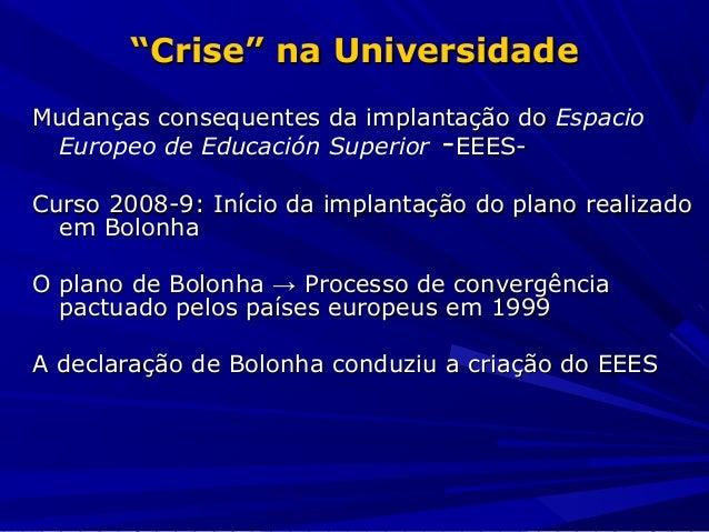 Atrativos e inconvenientes da implantação do espaço Europeu de Educação Superior - Profº José Antonio Moreiro González Slide 2