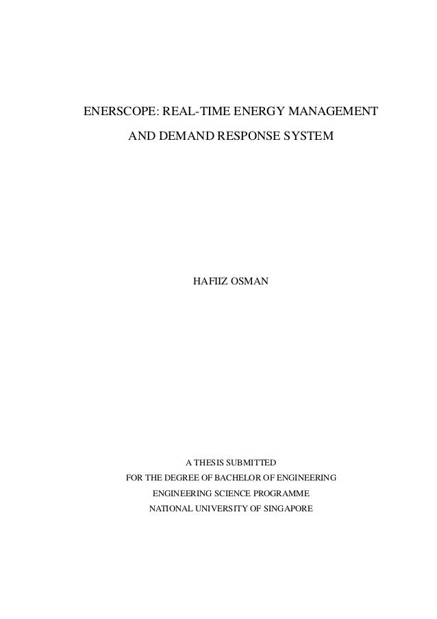 ENERSCOPE: REAL-TIME ENERGY MANAGEMENT AND DEMAND RESPONSE SYSTEM HAFIIZ OSMAN A THESIS SUBMITTED FOR THE DEGREE OF BACHEL...