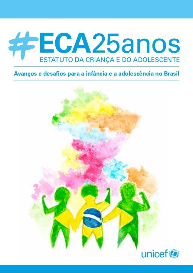Avanços e desafios para a infância e a adolescência no Brasil ECA25anosESTATUTO DA CRIANÇA E DO ADOLESCENTE