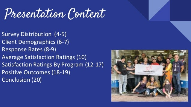 Presentation Content Survey Distribution (4-5) Client Demographics (6-7) Response Rates (8-9) Average Satisfaction Ratings...