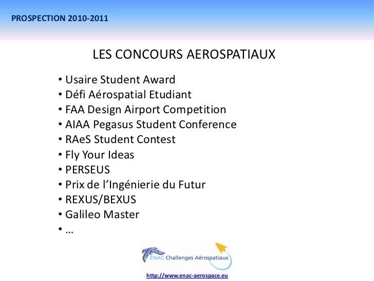 PROSPECTION 2010-2011                 LES CONCOURS AEROSPATIAUX          • Usaire Student Award          • Défi Aérospatia...