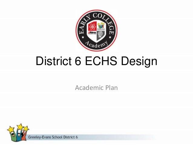 District 6 ECHS Design Academic Plan