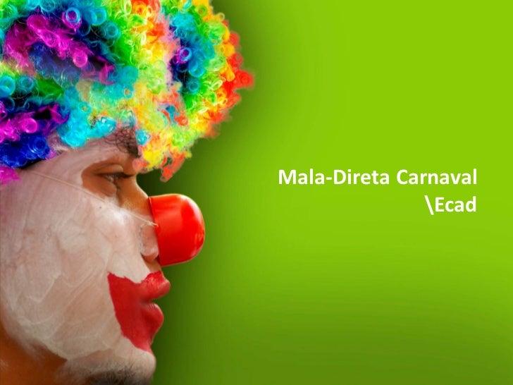 Mala-Direta Carnaval               Ecad
