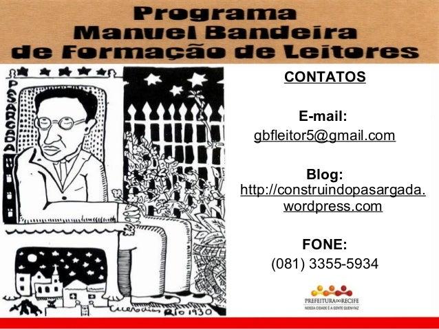 CONTATOS          E-mail:  gbfleitor5@gmail.com           Blog:http://construindopasargada.        wordpress.com        FO...