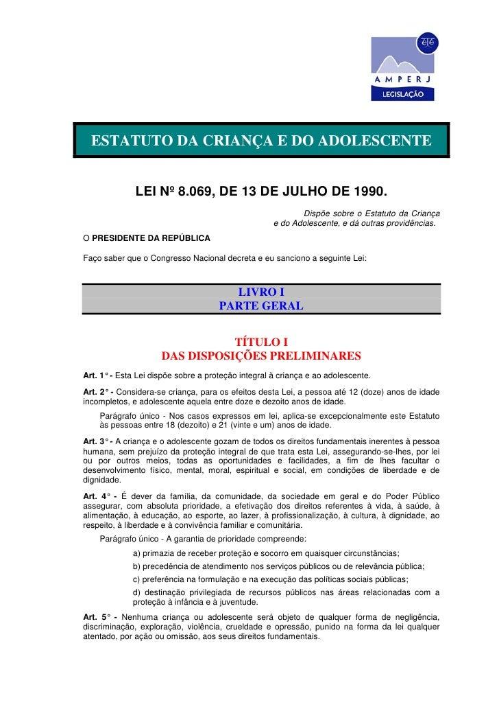 ESTATUTO DA CRIANÇA E DO ADOLESCENTE              LEI Nº 8.069, DE 13 DE JULHO DE 1990.                                   ...