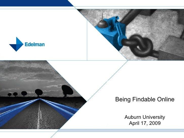 Being Findable Online Auburn University April 17, 2009