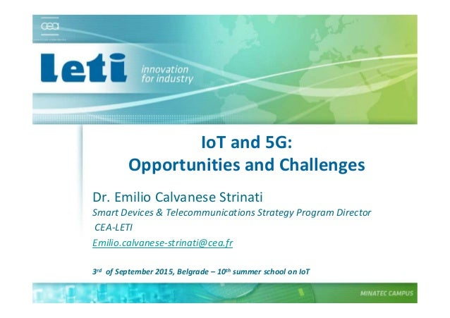 © CEA. All rights reserved 19th January 2012| 1 IoT and 5G: Opportunities and Challenges Dr. Emilio Calvanese Strinati Sma...