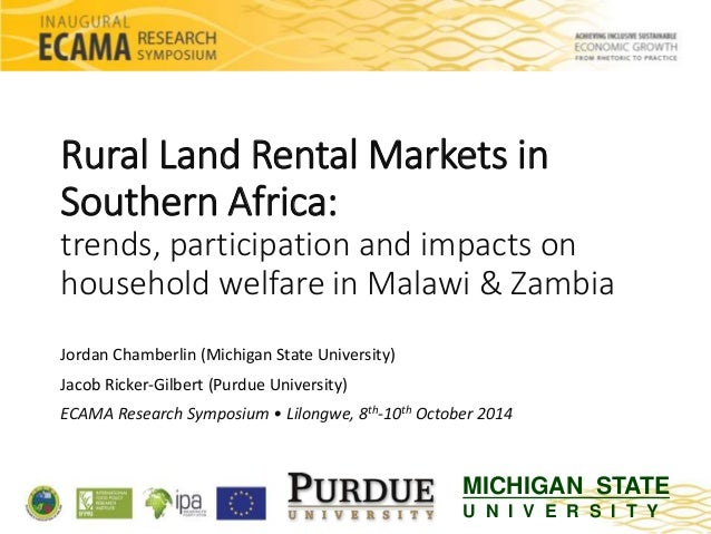 Rural Land Rental Markets in  Southern Africa:  trends, participation and impacts on  household welfare in Malawi & Zambia...