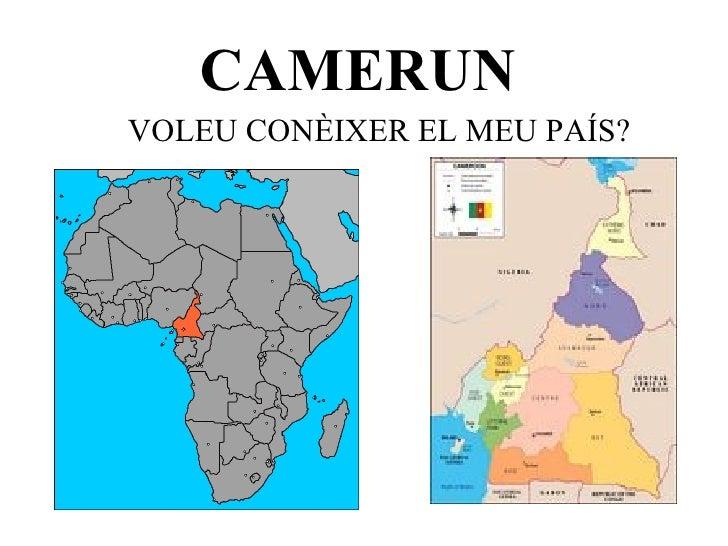 CAMERUN VOLEU CONÈIXER EL MEU PAÍS?