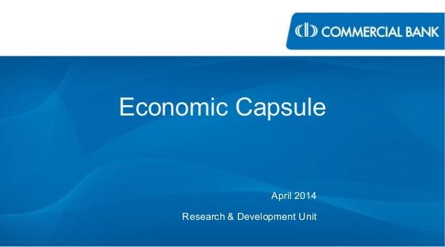 Economic Capsule April 2014 Research & Development Unit