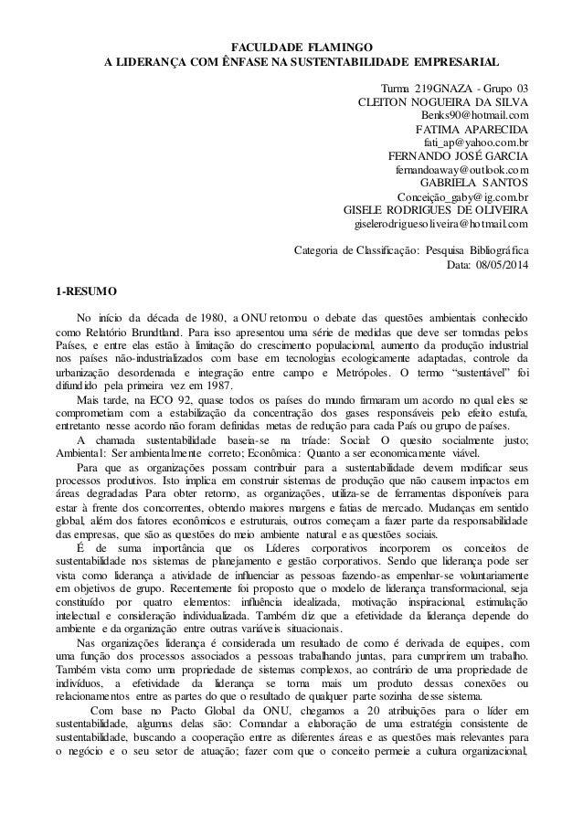 FACULDADE FLAMINGO  A LIDERANÇA COM ÊNFASE NA SUSTENTABILIDADE EMPRESARIAL  Turma 219GNAZA - Grupo 03  CLEITON NOGUEIRA DA...