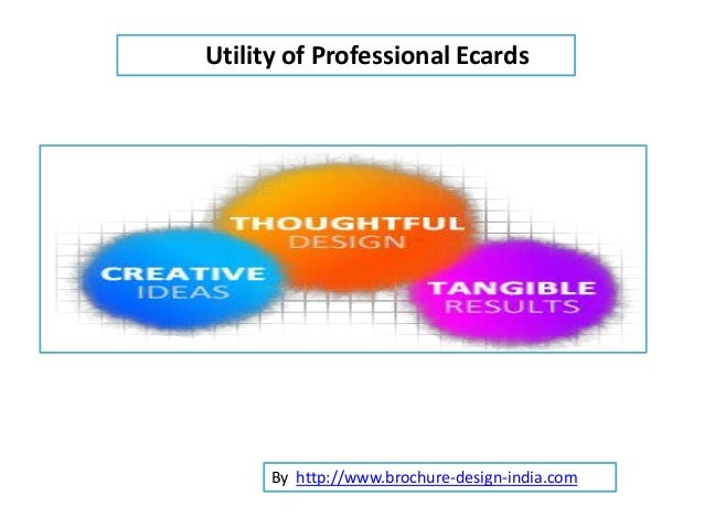 Utility of Professional Ecards      By http://www.brochure-design-india.com