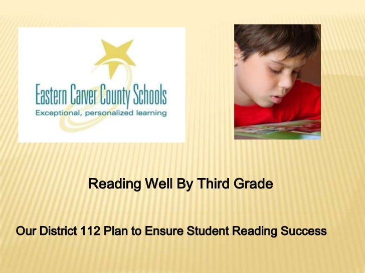 Reading Well By Third GradeOur District 112 Plan to Ensure Student Reading Success