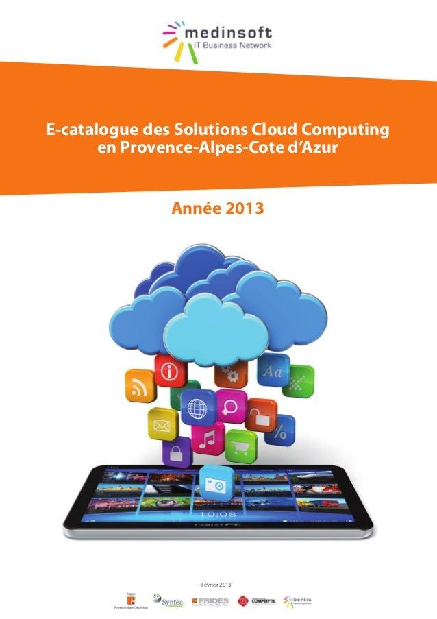 E-catalogue des Solutions Cloud Computing       en Provence-Alpes-Cote d'Azur              Année 2013                  Fév...