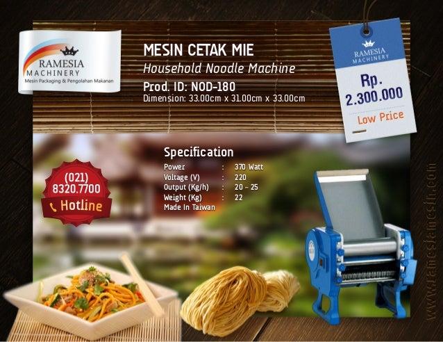 MESIN CETAK MIE Household Noodle Machine Prod. ID: NOD-180 Dimension: 33.00cm x 31.00cm x 33.00cm Specification Power : ...