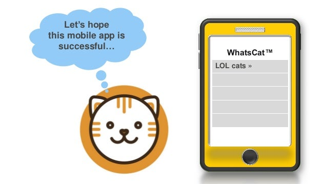 Let's hope this mobile app is successful… WhatsCat™ LOL cats »