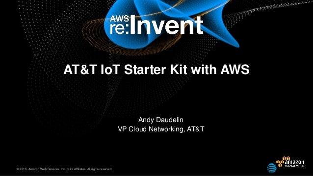 AWS re:Invent 2016: Internet of Things (IoT) Edge and Device