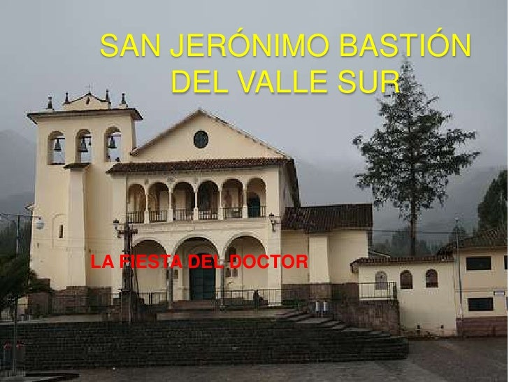 SAN JERÓNIMO BASTIÓN DEL VALLE SUR<br />LA FIESTA DEL DOCTOR<br />