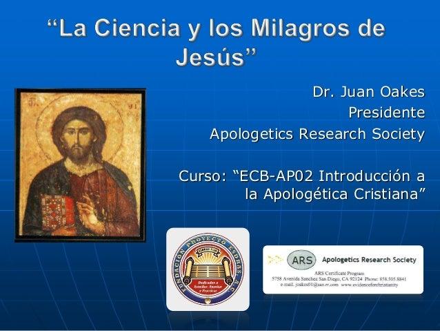 """Dr. Juan Oakes Presidente Apologetics Research Society Curso: """"ECB-AP02 Introducción a la Apologética Cristiana"""""""