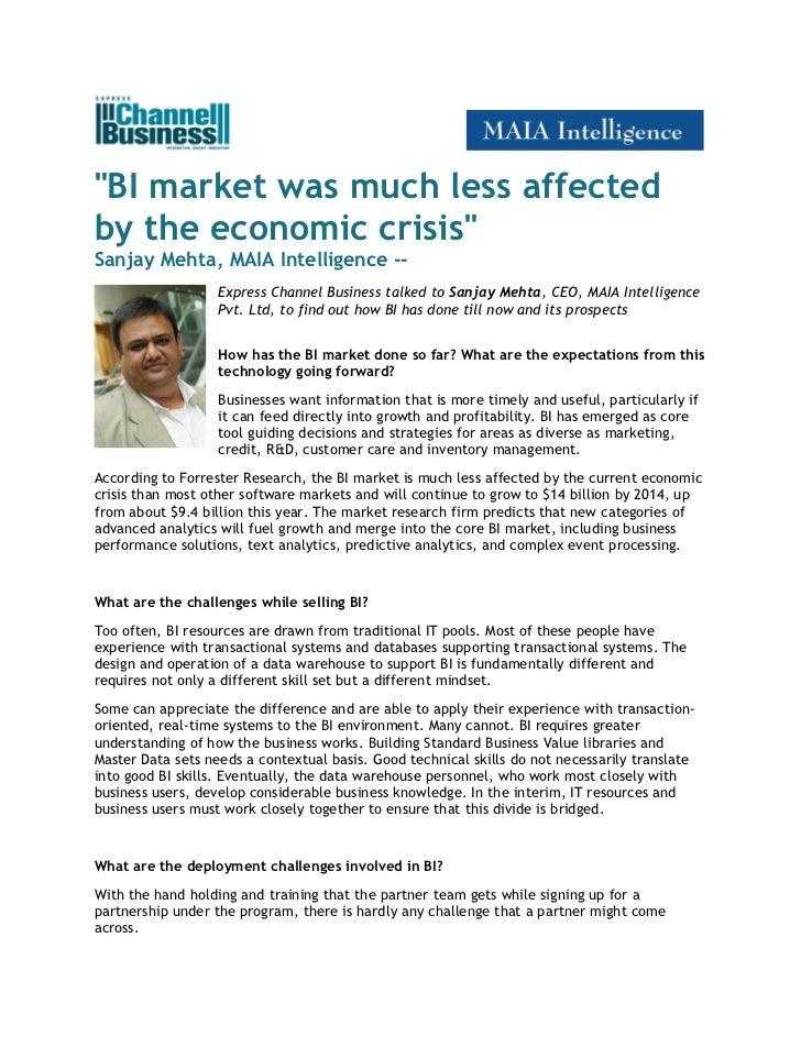 """BI market was much less affectedby the economic crisis""Sanjay Mehta, MAIA Intelligence --                   Express Chann..."