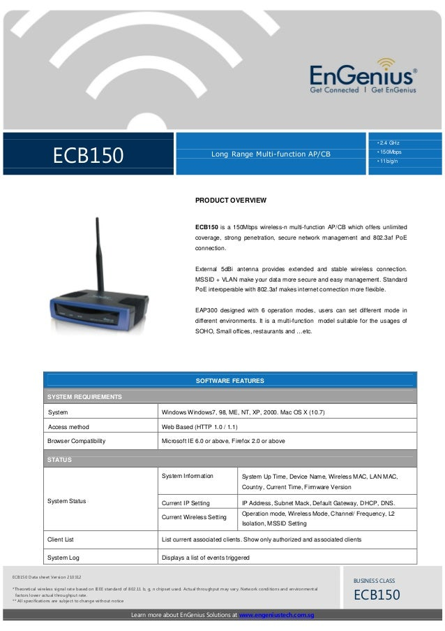 ECB150 Long Range Multi-function AP/CB • 2.4 GHz • 150Mbps • 11b/g/n Learn more about EnGenius Solutions at www.engeniuste...
