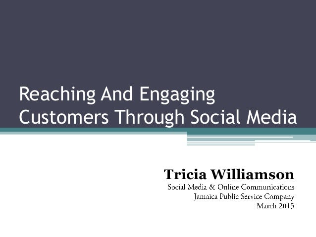 Reaching And Engaging Customers Through Social Media Tricia Williamson